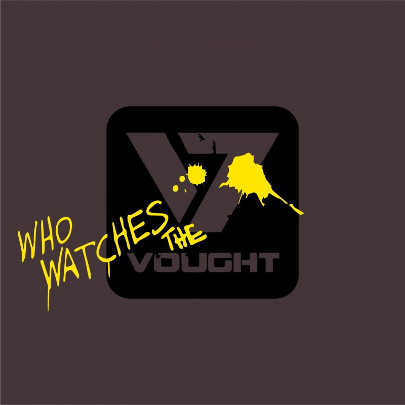 WHO WATCHES THE VOUGHT